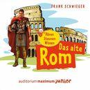 Das alte Rom (Ungekürzt)/Frank Schwieger