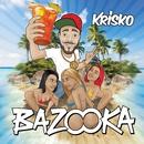Bazooka/Krisko