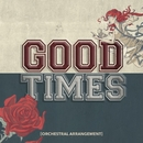 Good Times (Orchestral Arrangement)/All Time Low