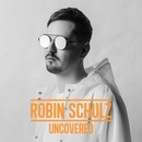 Uncovered/Robin Schulz