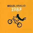 1987 (feat. Catarina Salinas)/Miguel Araújo