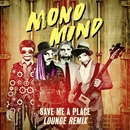 Save Me a Place (Lounge Remix)/Mono Mind
