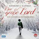 Der große Lord (Ein Weihnachtshörspiel)/Raymond A. Scofield