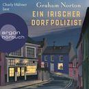 Ein irischer Dorfpolizist (Ungekürzte Lesung)/Graham Norton