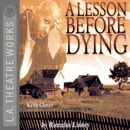 A Lesson Before Dying (Audiodrama)/Romulus Linney