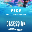 Obsession (feat. Jon Bellion) [Roisto Remix]/Vice