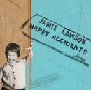 Happy Accidents/Jamie Lawson
