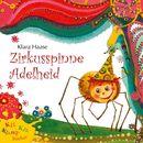 Zirkusspinne Adelheid - Kli-Kla-Klangbücher/Kli-Kla-Klangbücher