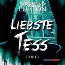 Liebste Tess (Ungekürzt)/Rosamund Lupton