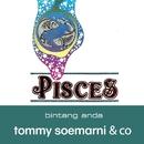 Pisces Bintang Anda/Tommy Soemarni & Co.