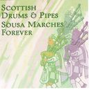 Scottish Drums & Pipes - Sousa Marches Forever/The Gordon Highlanders / Douglas Ford