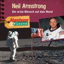 Abenteuer & Wissen: Neil Armstrong - Der erste Mensch auf dem Mond/Abenteuer & Wissen