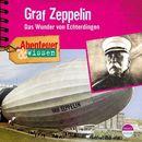 Abenteuer & Wissen: Graf Zeppelin - Das Wunder von Echterdingen/Abenteuer & Wissen