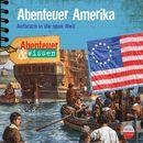 Abenteuer & Wissen: Abenteuer Amerika - Aufbruch in die neue Welt/Abenteuer & Wissen