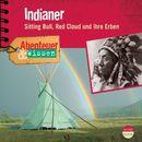 Abenteuer & Wissen: Indianer - Sitting Bull, Red Cloud und ihre Erben/Abenteuer & Wissen