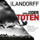 Die Siedlung der Toten/Max Landorff
