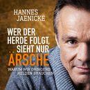 Wer der Herde folgt, sieht nur Ärsche/Hannes Jaenicke