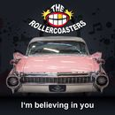 I'm Believing in You/The Rollercoasters