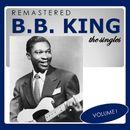The Singles, Vol. 1 (Remastered)/B. B. King