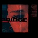 Break the Rules/BRIDGE