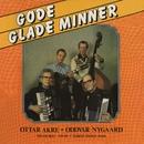 Gode glade minner/Ottar Akre, Oddvar Nygaard