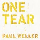 One Tear/Paul Weller