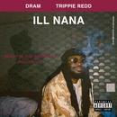 Ill Nana (feat. Trippie Redd)/DRAM