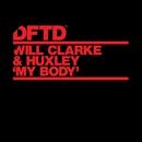 My Body/Will Clarke & Huxley