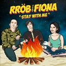 Stay With Me (feat. Fiona)/RROB