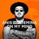 On My Mind/Anis Don Demina