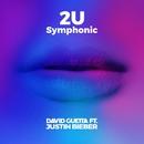 2U (feat. Justin Bieber) [Symphonic]/David Guetta