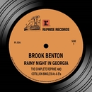 Rainy Night in Georgia: The Complete Reprise & Cotillion Singles A's & B's/Brook Benton