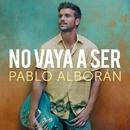 No vaya a ser/Pablo Alboran