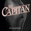En la avenida/Mi Capitán