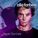 Never Too Late/Alle Farben / Sam Gray