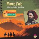 Abenteuer & Wissen: Marco Polo - Reise ins Reich der Mitte/Abenteuer & Wissen