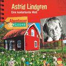 Abenteuer & Wissen: Astrid Lindgren - Eine kunterbunte Welt/Abenteuer & Wissen