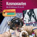 Abenteuer & Wissen: Kosmonauten - Mit 20 Millionen PS ins All/Abenteuer & Wissen