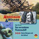 Abenteuer & Wissen: Das versunkene Piratenschiff - Henry Morgan und die Oxford/Abenteuer & Wissen