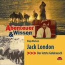 Abenteuer & Wissen: Jack London - Der letzte Goldrausch/Abenteuer & Wissen