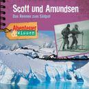 Abenteuer & Wissen: Scott und Amundsen - Das Rennen zum Südpol/Abenteuer & Wissen