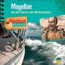 Abenteuer & Wissen: Magellan - Auf den Spuren des Weltumseglers/Abenteuer & Wissen