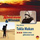 Abenteuer & Wissen: Takla Makan - Schätze unter glühendem Sand/Abenteuer & Wissen