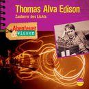 Abenteuer & Wissen: Thomas Alva Edison - Zauberer des Lichts/Abenteuer & Wissen
