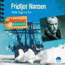 Abenteuer & Wissen: Fridtjof Nansen - 1000 Tage im Eis/Abenteuer & Wissen
