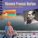Abenteuer & Wissen: Richard Francis Burton - Erforscher fremder Welten/Abenteuer & Wissen