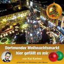 Dortmunder Weihnachtsmarkt - hier gefällt es mir/Kai Kartner