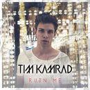 Ruin Me/Tim Kamrad