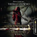 Verbotenes Wissen - Die Schwerter - Die High-Fantasy-Reihe 6 (Ungekürzt)/Thomas Lisowsky