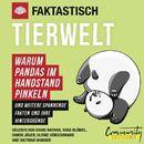 Faktastisch - Tierwelt - Warum Pandas im Handstand pinkeln (Ungekürzt)/Faktastisch